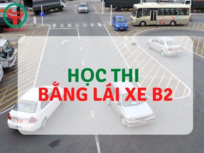Học thi bằng lái xe b2 như thế nào