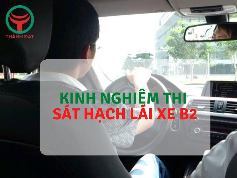 Kinh nghiệm thi sát hạch bằng lái xe B2